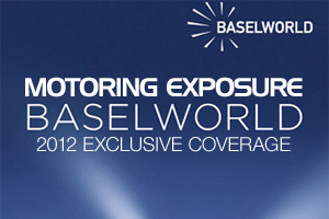 Baselworld 2012 Wednesday Watch Exclusive